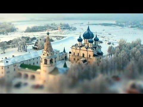 Видео: Суздаль превратили в сказочный город с помощью эффекта миниатюры - россия, красота, кино, душевное