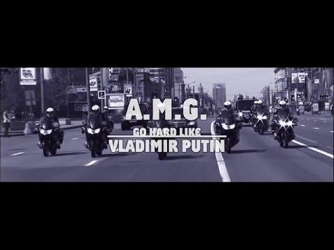 A.M.G - Go Hard Like Vladimir Poutine (Clip Officiel)