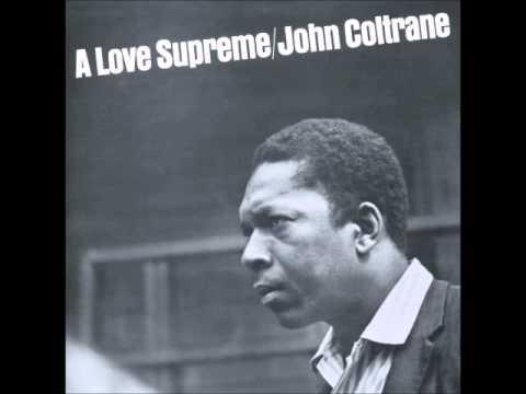 John Coltrane - A Love Supreme [Full Album] (1965)